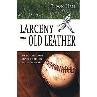 Stöld och gammalt läder-det busiga arvet från Major League Baseb