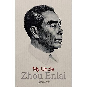 My Uncle Zhou Enlai by Zhou & Erliu