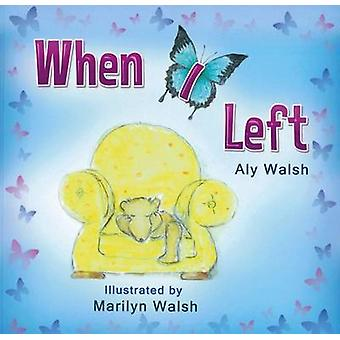 When I Left by Walsh & Aly Maree
