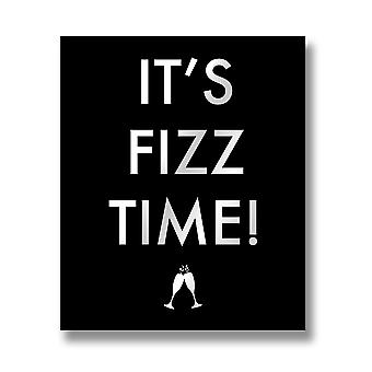 Hill Interiors Its Fizz Time Quote Wall Plaque