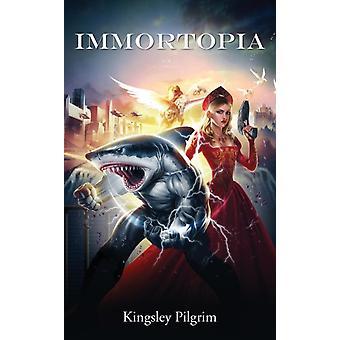 Immortopia by Pilgrim & Kingsley