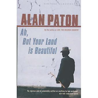 Ah - But Your Land is Beautiful by Alan Paton - 9780099437277 Book
