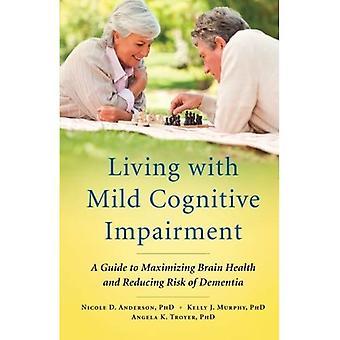 Lever med Mild kognitiv svækkelse: en Guide til maksimering af hjernen sundhed og reducere risikoen for demens