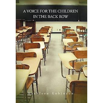 A Voice for the Children in the Back Row de Robinson & Kathleen