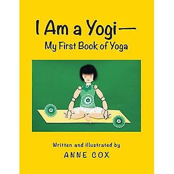 I Am a YogiMy First Book of Yoga by Cox & Anne