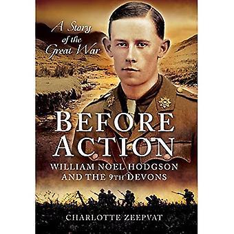 Vor der Aktion - William Noel Hodgson und die 9. Devons, eine Geschichte des ersten Weltkriegs