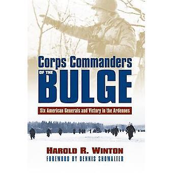 Korpskommandanter av Bulge Six American Generals og Victory in the Ardennes av Winton & Harold R.
