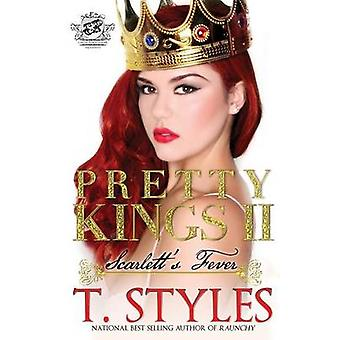 Pretty Kings 2 Scarletts Fever The Cartel Publications Presents by Styles & T.