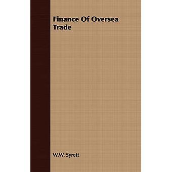 Finance Of Oversea Trade by Syrett & W.W.