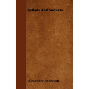 Ballads And Sonnets. by Anderson & Alexander