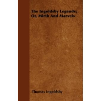 The Ingoldsby Legends Or Mirth And Marvels by Ingoldsby & Thomas