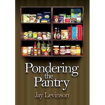 Pondering the Pantry by Levinson & Jay