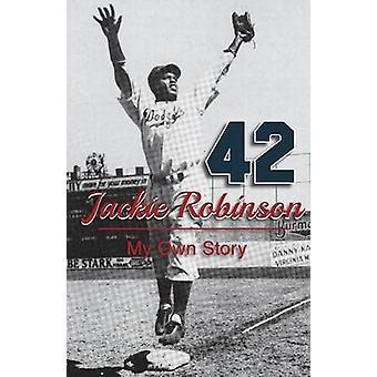Jackie Robinson My Own Story by Robinson & Jackie