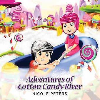 Adventures of Cotton Candy River by Peters & Nicole
