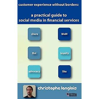 A Practical Guide to Social Media in Financial Services by Langlois & Christophe