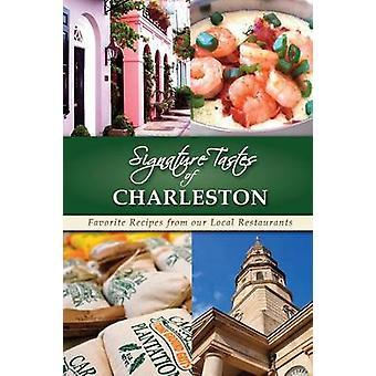 Signature Tastes of Charleston by Siler & Steven W.