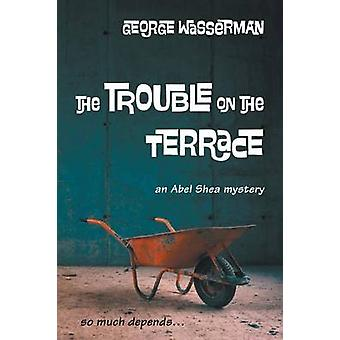 The Trouble on the Terrace by Wasserman & George