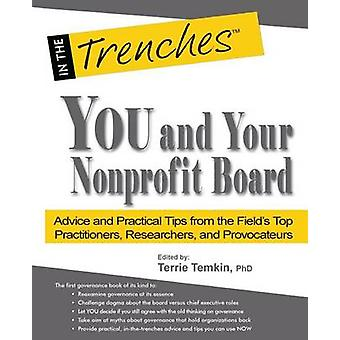 You and Your Nonprofit Board Advice and Practical Tips from the Fields Top Practitioners Researchers and Provocateurs by Temkin & Terrie
