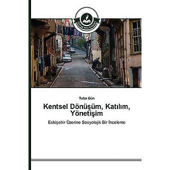 Kentsel Dnm Katlm Ynetiim by Gn Tuba