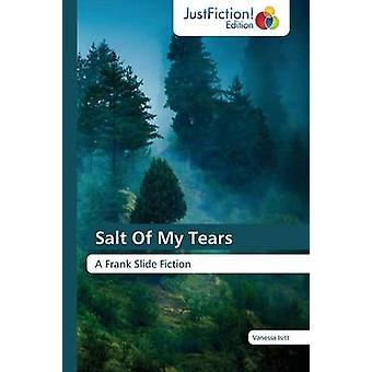 Salt of My Tears by Isitt Vanessa