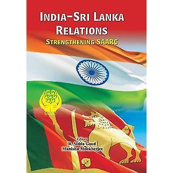 IndiaSri Lanka Relations Strengthening SAARC by Goud & R. Sidda