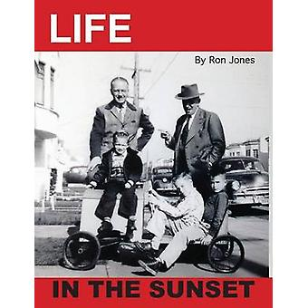 Life In The Sunset by Jones & Ron