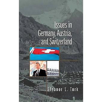 Issues in Germany - Austria - and Switzerland by Eleanor L. Turk - 97
