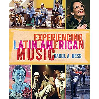 Experiencing Latin American Music by Carol A. Hess - 9780520285583 Bo