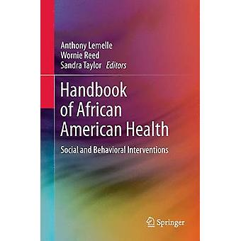 Handbook of African American Health - Social and Behavioral Interventi