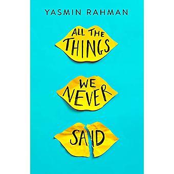 All the Things We Never Said door Yasmin Rahman - 9781471408298 Boek
