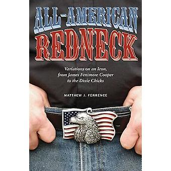 All-American Redneck - Variations on an Icon - from James Fenimore Coo