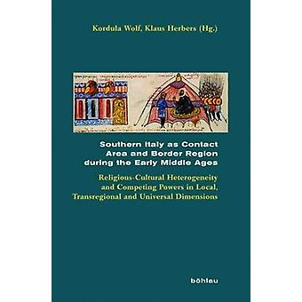 Southern Italy as Contact Area and Border Region during the Early Mid