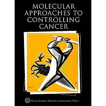 Molecular Approaches to Controlling Cancer - Cold Spring Harbor Sympos