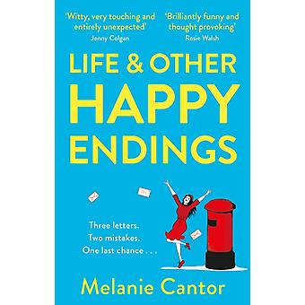Life and other Happy Endings by Melanie Cantor
