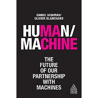 Human/Machine - L'avenir de notre partenariat avec les machines par Daniel