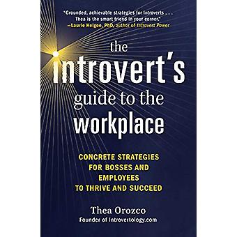 The Introvert's Guide to the Workplace - Concrete Strategies for Bosse