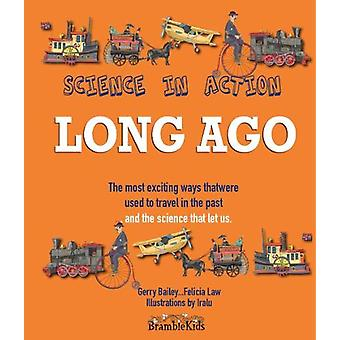 Science in Action - Long Ago by Gerry Bailey - 9781911625940 Book