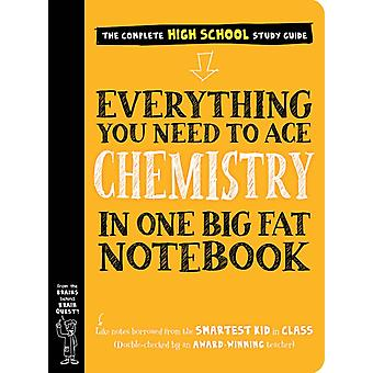 Everything You Need to Ace Chemistry in One Big Fat Notebook by Workman Publishing & Jennifer Swanson