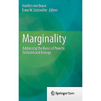 Marginality - Addressing the Nexus of Poverty - Exclusion and Ecology
