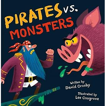 Pirates Vs. Monsters by Crosby & David