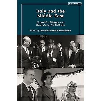 Italy and the Middle East by Edited by Luciano Monzali Edited by Paolo Soave