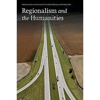 Timothy R. Mahoneyn regionalismi ja humanismi - 9780803276345