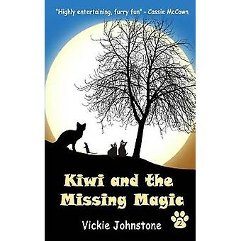 Kiwi and the Missing Magic by Vickie Johnstone - 9781480192041 Book