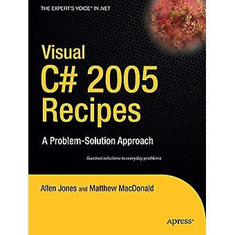 Visual C# 2005 Recept - En problemlösningsmetod av Rakesh Rajan -