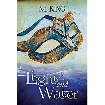 Light and Water by M. King - 9781634774581 Book