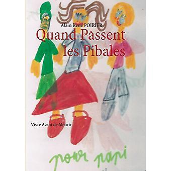 Quand Passent les Pibales by Alain Rene Poirier - 9782322037292 Book