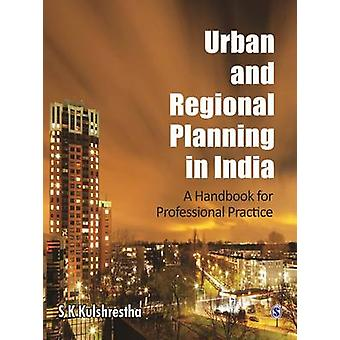 Urban and Regional Planning in India - A Handbook for Professional Pra