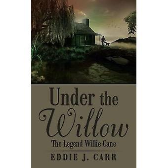 Under the Willow door Eddie J Carr