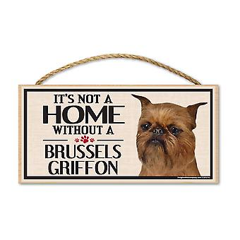 """Kyltti, Wood, se ei ole koti ilman Brysselin griffonia, 10"""" X 5"""""""