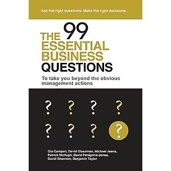The 99 Essential Business Questions To take you beyond the obvious management actions by Campari & Gia